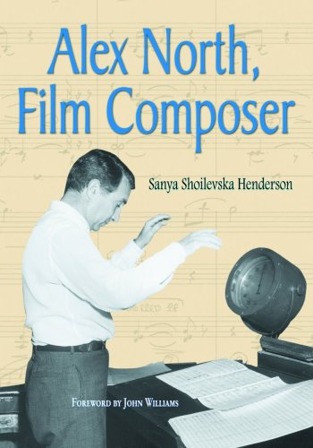 9780786443338: Alex North, Film Composer: A Biography, with Musical Analyses of A Streetcar Named Desire, Spartacus, The Misfits, Under the Volcano, and Prizzi's Honor