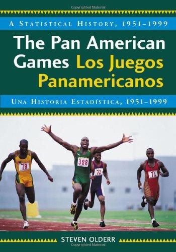 9780786443369: The Pan American Games / Los Juegos Panamericanos: A Statistical History, 19511999, Bilingual Edition / Una Historia Estad-Stica, 19511999, Edicin Bil