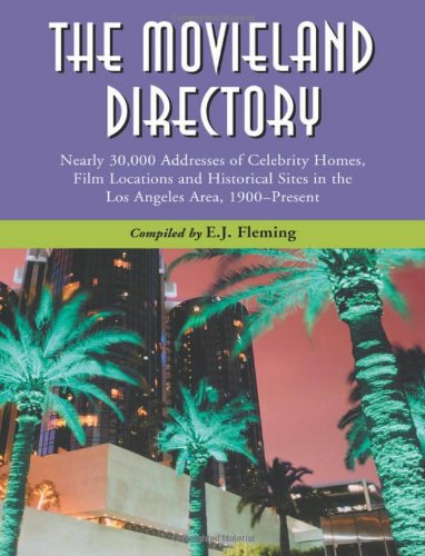 9780786443376: The Movieland Directory: Nearly 30,000 Addresses of Celebrity Homes, Film Locations and Historical Sites in the Los Angeles Area, 1900-Present