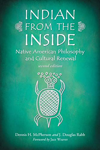 9780786443482: Indian from the Inside: Native American Philosophy and Cultural Renewal, 2d ed.