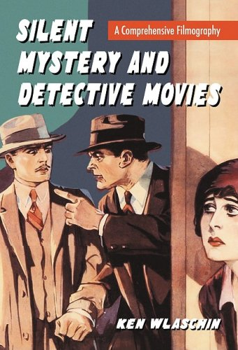9780786443505: Silent Mystery and Detective Movies: A Comprehensive Filmography