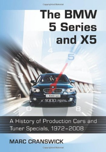 9780786443512: The BMW 5 Series and X5: A History of Production Cars and Tuner Specials, 1972-2008