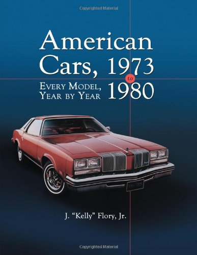 American Cars 1973-1980 : Every Model, Year by Year: J.