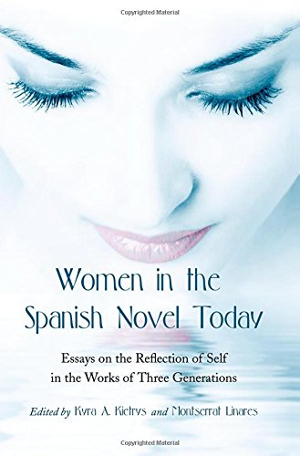 9780786443543: Women in the Spanish Novel Today: Essays on the Reflection of Self in the Works of Three Generations