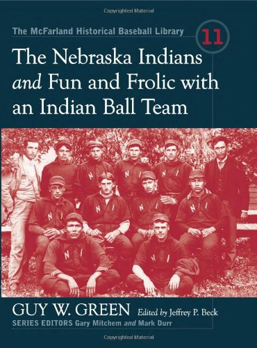 The Nebraska Indians and Fun and Frolic: Green, Guy W.;