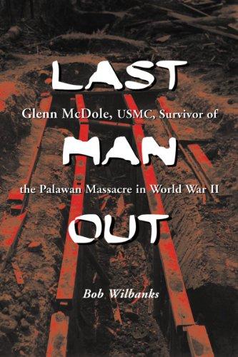 9780786443697: Last Man Out: Glenn McDole, USMC, Survivor of the Palawan Massacre in World War II