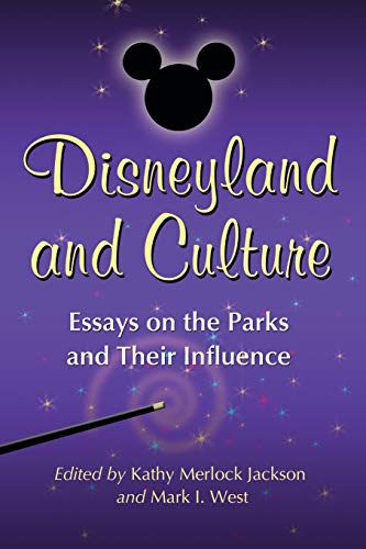 Disneyland and Culture: Essays on the Parks: Kathy Merlock Jackson,