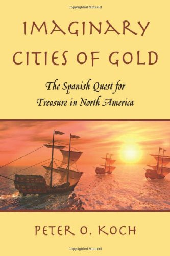 9780786443819: Imaginary Cities of Gold: The Spanish Quest for Treasure in North America
