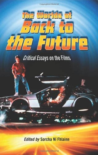 9780786444007: The Worlds of Back to the Future: Critical Essays on the Films