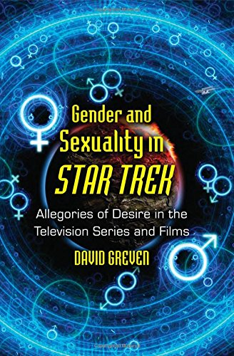 9780786444137: Gender and Sexuality in Star Trek: Allegories of Desire in the Television Series and Films