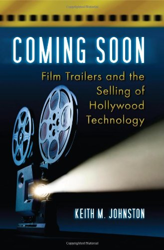 9780786444328: Coming Soon: Film Trailers and the Selling of Hollywood Technology