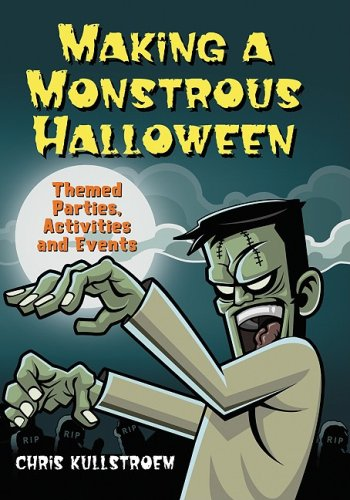 9780786444380: Making a Monstrous Halloween: Themed Parties, Activities and Events