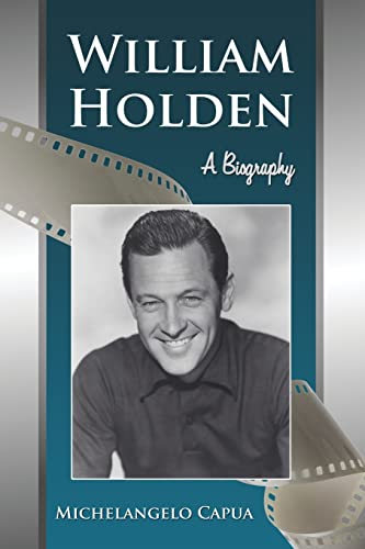 9780786444403: William Holden: A Biography