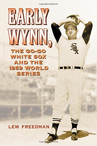 9780786444427: Early Wynn, the Go-Go White Sox and the 1959 World Series