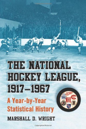 9780786444441: The National Hockey League, 1917-1967: A Year-by-Year Statistical History