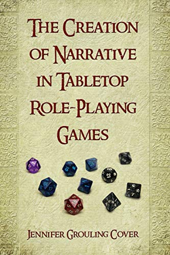 9780786444519: The Creation of Narrative in Tabletop Role-Playing Games