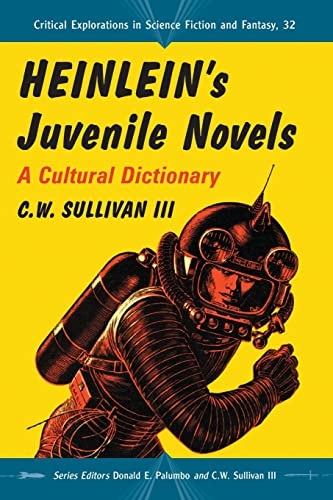 9780786444632: Heinlein's Juvenile Novels: A Cultural Dictionary (Critical Explorations in Science Fiction and Fantasy)