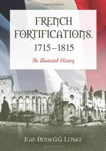 9780786444779: French Fortifications, 1715-1815: An Illustrated History