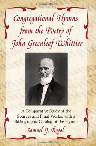9780786444786: Congregational Hymns from the Poetry of John Greenleaf Whittier: A Comparative Study of the Sources and Final Works, with a Bibliographic Catalog of the Hymns