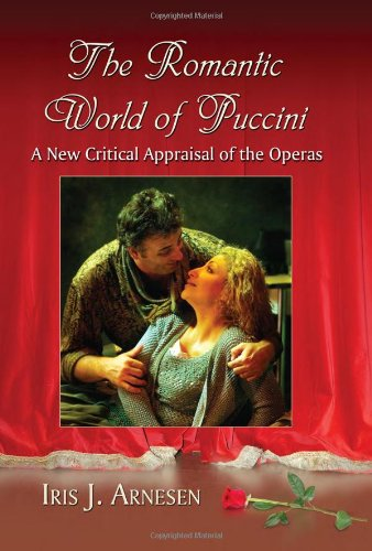 9780786444823: The Romantic World of Puccini: A New Critical Appraisal of the Operas