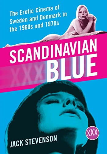 9780786444885: Scandinavian Blue: The Erotic Cinema of Sweden and Denmark in the 1960s and 1970s