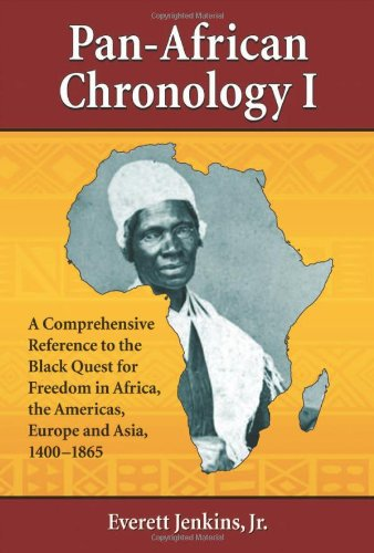 9780786445059: Pan-African Chronology I: A Comprehensive Reference to the Black Quest for Freedom in Africa, the Americas, Europe and Asia, 1400-1865 (Pan-African Chronologies)