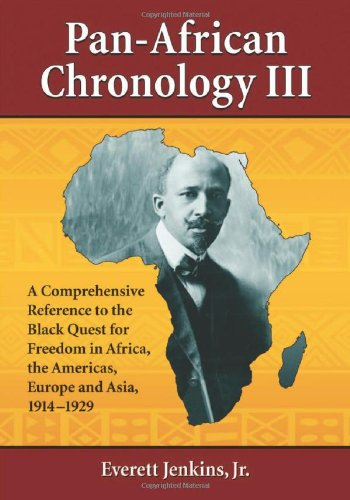 9780786445073: Pan-African Chronology III: A Comprehensive Reference to the Black Quest for Freedom in Africa, the Americas, Europe and Asia, 1914-1929 (Pan-African Chronologies)