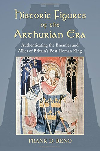 9780786445097: Historic Figures of the Arthurian Era: Authenticating the Enemies and Allies of Britains Post-Roman King