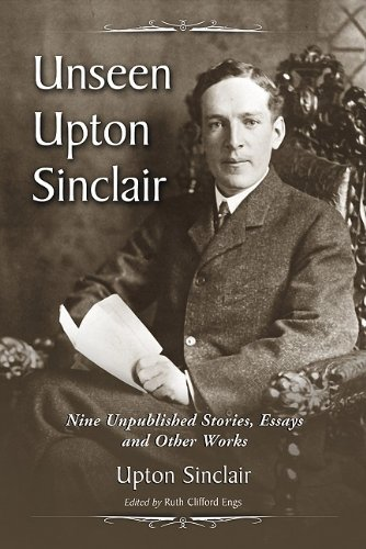 9780786445189: Unseen Upton Sinclair: Nine Unpublished Stories, Essays and Other Works