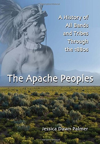 9780786445516: The Apache Peoples: A History of All Bands and Tribes Through the 1880s