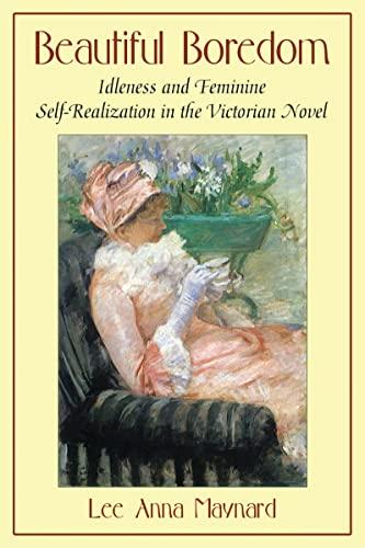 9780786445554: Beautiful Boredom: Idleness and Feminine Self-Realization in the Victorian Novel