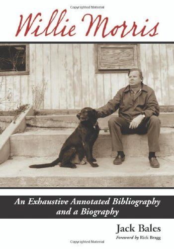 9780786445745: Willie Morris: An Exhaustive Annotated Bibliography and a Biography