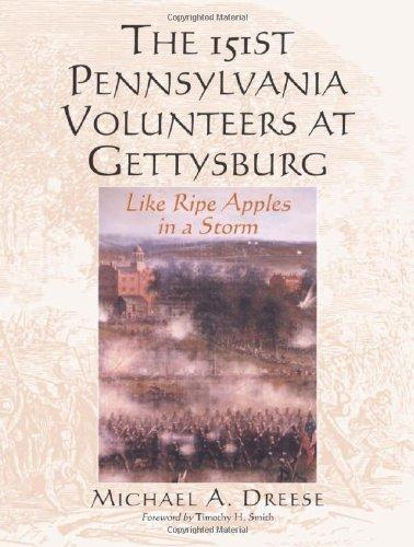 9780786445776: The 151st Pennsylvania Volunteers at Gettysburg: Like Ripe Apples in a Storm