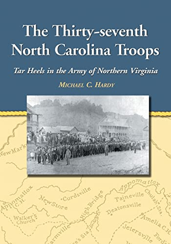 9780786445806: The Thirty-Seventh North Carolina Troops: Tar Heels in the Army of Northern Virginia