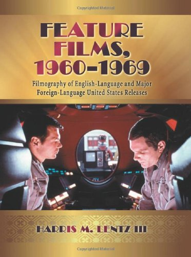 9780786445813: Feature Films, 1960-1969: A Filmography of English-Language and Major Foreign-Language United States Releases