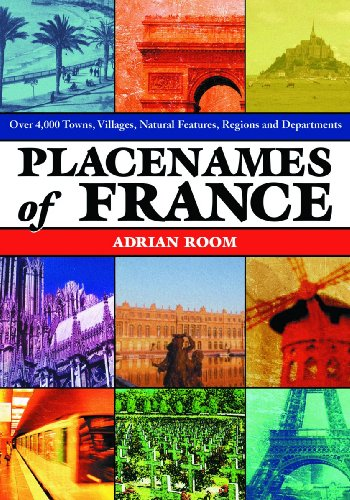 9780786445912: Placenames of France: Over 4,000 Towns, Villages, Natural Features, Regions and Departments