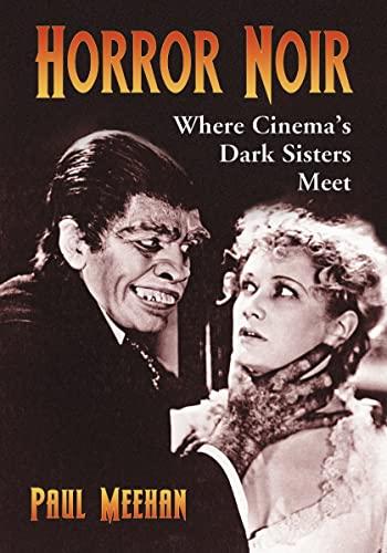 9780786445974: Horror Noir: Where Cinema's Dark Sisters Meet
