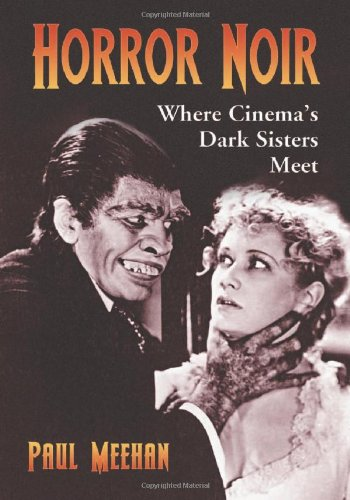 9780786445974: Horror Noir: Where Cinema's Dark Sisters Meet