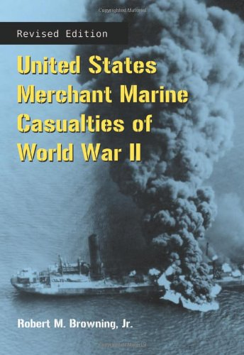 9780786446001: United States Merchant Marine Casualties of World War II, rev ed.