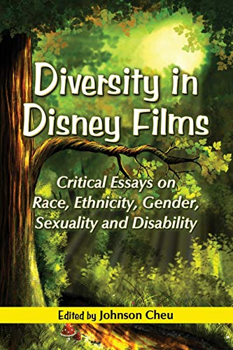 9780786446018: Diversity in Disney Films: Critical Essays on Race, Ethnicity, Gender, Sexuality and Disability