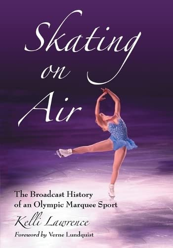 9780786446087: Skating on Air: The Broadcast History of an Olympic Marquee Sport
