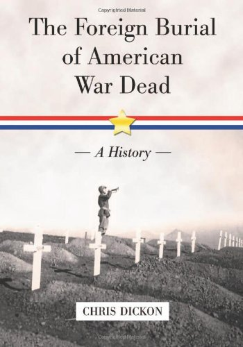 9780786446124: The Foreign Burial of American War Dead: A History