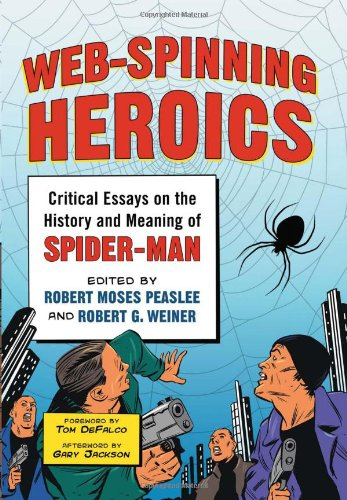 9780786446278: Web-Spinning Heroics: Critical Essays on the History and Meaning of Spider-Man