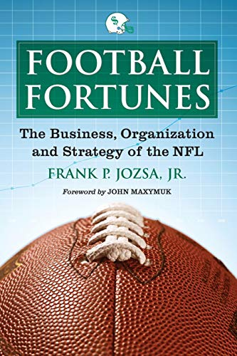 9780786446414: Football Fortunes: The Business, Organization and Strategy of the NFL