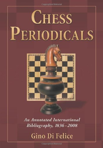 9780786446438: Chess Periodicals: An Annotated International Bibliography, 1836-2008