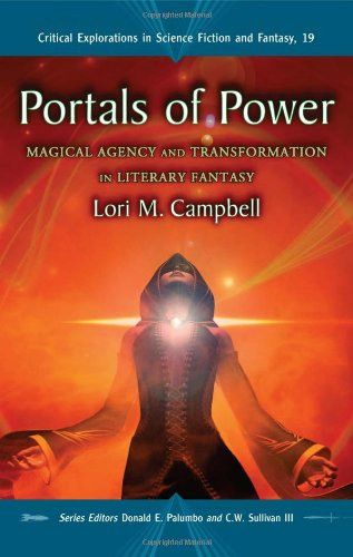 9780786446452: Portals of Power: Magical Agency and Transformation in Literary Fantasy (Critical Explorations in Science Fiction and Fantasy)