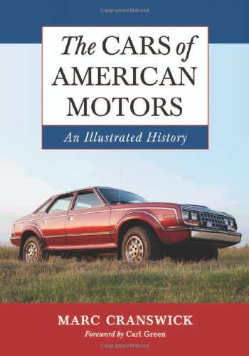 9780786446728: The Cars of American Motors: An Illustrated History