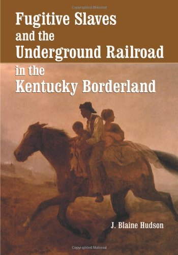 9780786446858: Fugitive Slaves and the Underground Railroad in the Kentucky Borderland