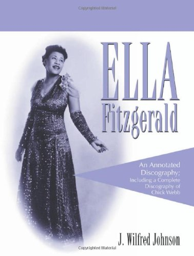 9780786446902: Ella Fitzgerald: An Annotated Discography; Including a Complete Discography of Chick Webb