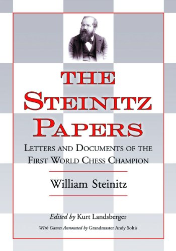The Steinitz Papers : Letters and Documents: Steinitz, William/ Landsberger,